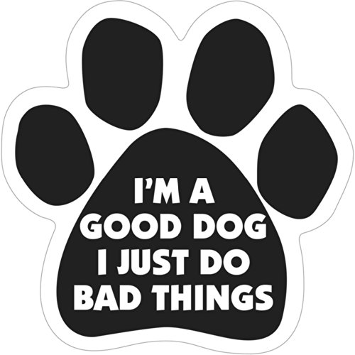 6 Dog/Animal Paw Print Magnet - Works on Cars, Trucks, Refrigerators and More (I'm A Good Dog I Just Do Bad Things) by Magnetic Pedigrees