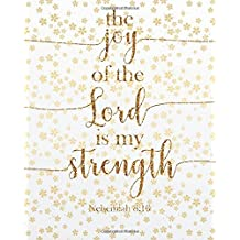 """The Joy of the Lord is My Strength. Nehemiah 8:10: Inspire Journaling Bible Verse Bullet Journal Dot Grid l Notebook (8"""" x 10"""") Large 8mm x 8mm Matrix ... Notebook Christian dotted Journal Series"""