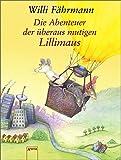 Die Abenteuer der überaus mutigen Lillimaus