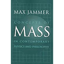 [Concepts of Mass in Contemporary Physics and Philosophy] (By: Max Jammer) [published: June, 2009]