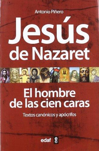 Jesús de Nazaret. El hombre de las 100 caras (La Esfinge) por Antonio Piñero