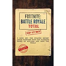 Fortnite: Battle Royale Total: 3 Book Set - The Updated Secret Guide Together with Our Ultimate Books on Building and Save the World!