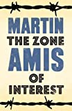 The Zone of Interest by Martin Amis (2014-08-21)