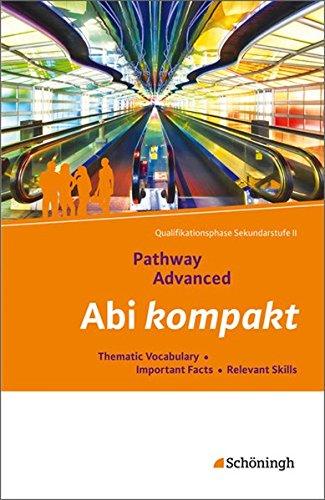 Pathway und Pathway Advanced: Pathway Advanced – Lese- und Arbeitsbuch Englisch für die Qualifikationsphase der gymnasialen Oberstufe – … (zum Lernen und Nachschlagen für Schüler)