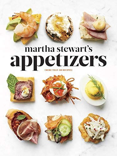 51Te12WidcL - Martha Stewart's Appetizers: 200 Recipes for Dips, Spreads, Snacks, Small Plates, and Other Delicious Hors D'oeuvres, Plus 30 Cocktails