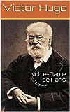 Notre-Dame de Paris (annotée) - Format Kindle - 1,80 €