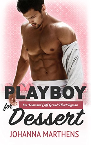 Playboy for Dessert von [Marthens, Johanna]