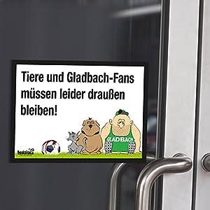 """Eingangsschild """"Tür-Markierer schützt vor befreundeten Gladbach-Fans"""" Alle Köln- und Leverkusen-Fans aufgepasst! Lustige Fußballfan-Geschenkidee - Witziges Schild für Büro, Tür oder Eingang - Warnhinweis """"Wir müssen leider draußen bleiben"""""""