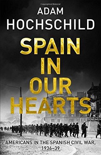 Portada del libro Spain in Our Hearts: Americans in the Spanish Civil War, 1936-1939 by Adam Hochschild (2016-04-07)