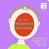 Geräusche für Kleinkinder zum Vorlesen und Mitmachen. Papp-Bilderbuch ab 1 Jahr