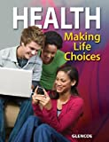 Health, Making Life Choices, Student Edition (NTC: HLTH MAK LIFE CHOICE REG) by McGraw-Hill Education (2008-12-10)