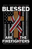 Blessed Are The Firefighters: Christian Lined Journal Heroes And Supporters