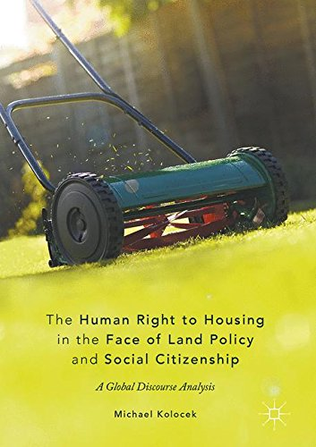 The Human Right to Housing in the Face of Land Policy and Social Citizenship: A Global Discourse Analysis