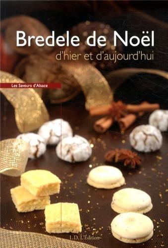 Bredele de Noël d'hier et d'aujourd'hui par Bernadette Heckmann