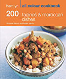 200 Tagines & Moroccan Dishes: Hamlyn All Colour Cookbook (English Edition)