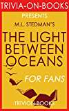 The Light Between Oceans: A Novel By M.L. Stedman (Trivia-On-Books)