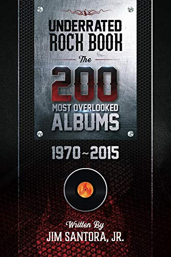 Underrated Rock Book: The 200 Most Overlooked Albums 1970-2015 ...