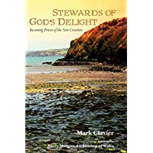 Stewards of God's Delight: Becoming Priests of the New Creation