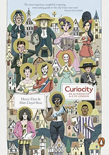 Curiocity: An Alternative A-Z of London