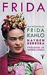Frida: Una biografía de Frida Kahlo par Herrera