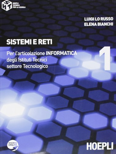 Sistemi e reti. Con espansione online. Per gli Ist. tecnici industriali: 1
