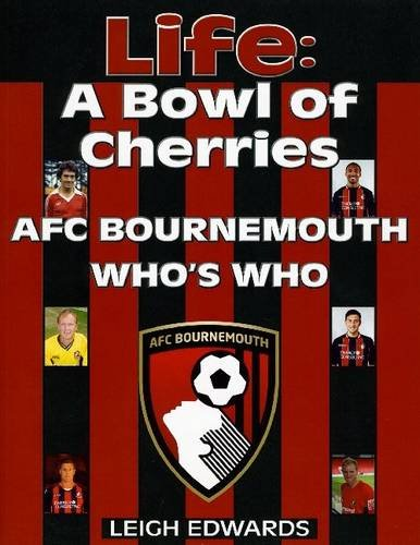 life-a-bowl-of-cherries-afc-bournemouth-whos-who