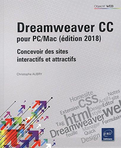 Dreamweaver CC pour PC/Mac : Concevoir des sites interactifs et attractifs par Christophe Aubry