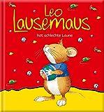 Leo Lausemaus hat schlechte Laune -