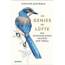 Die Genies der Lüfte: Die erstaunlichen Talente der Vögel