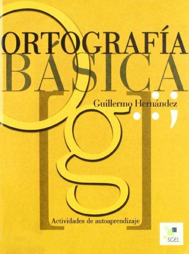 Ortografía básica (Cuadernas de...) por Guillermo Hernández