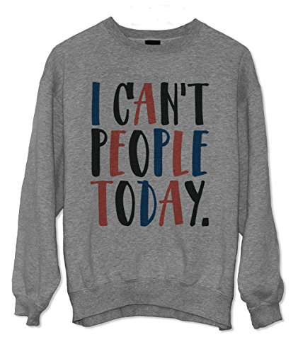 I Can't People Today Komisch Sarcastic Tired Sweatshirt Grau X-Large