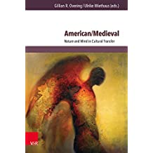 American/Medieval: Nature and Mind in Cultural Transfer