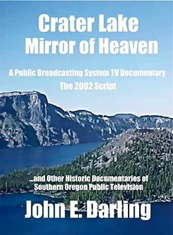 Crater Lake: Mirror of Heaven, a PBS Documentary