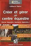 Telecharger Livres Creer et gerer un centre equestre Ferme equestre loisirs equestres (PDF,EPUB,MOBI) gratuits en Francaise