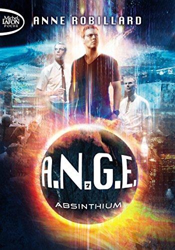 A.N.G.E. - tome 7 Absinthium par Anne Robillard