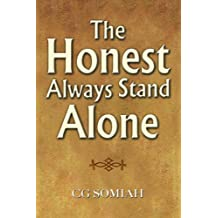 The Honest Always Stand Alone