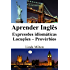 Aprender Inglês: Expressões idiomáticas - Locuções - Provérbios (Portuguese Edition)