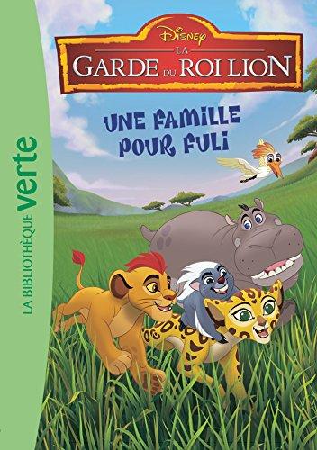 La Garde du Roi Lion 04 - Une famille pour Fuli par Walt Disney company