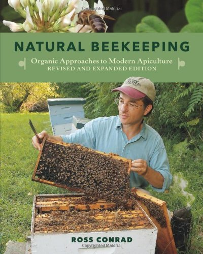 Natural Beekeeping: Organic Approaches to Modern Apiculture by Ross Conrad (20-Jun-2013) Paperback