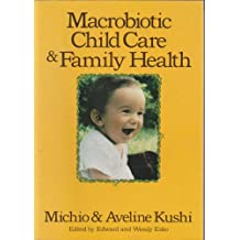 Macrobiotic Child Care and Family Medicine