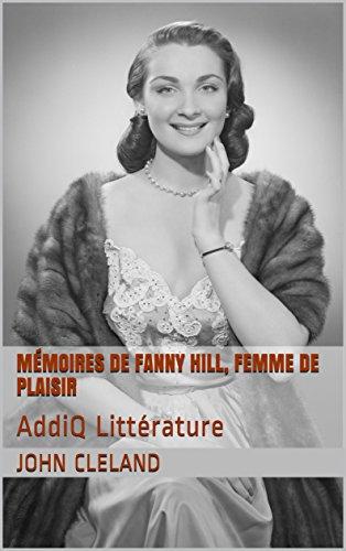 Mémoires de Fanny Hill, femme de plaisir: AddiQ Littérature par John Cleland