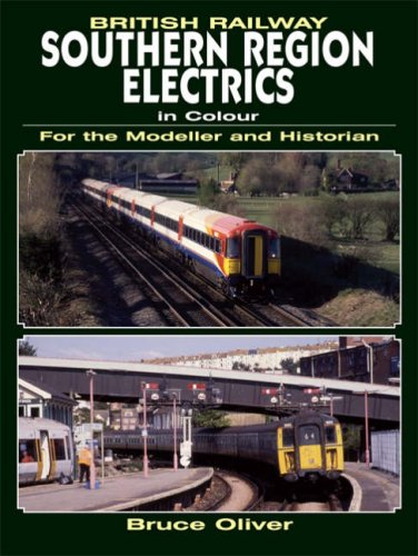 Southern Region Electrics in Colour: for the Modeller and Historian (For the Modeller & Historian) por Bruce Oliver