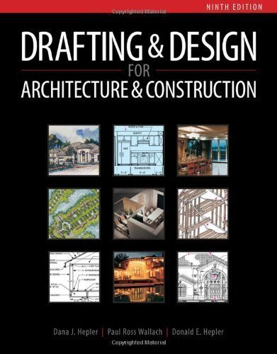 drafting-and-design-for-architecture-amp-construction-9th-ninth-edition-by-hepler-dana-j-wallach-paul-ross-hepler-donald-published-by-cengage-learning-2012