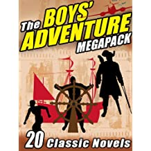The Boys' Adventure MEGAPACK ®: 20 Classic Novels