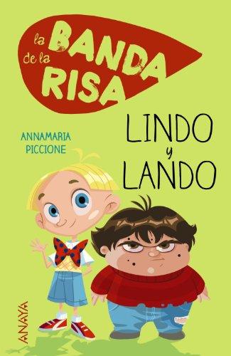 La Banda De La Risa. Lindo Y Lando (Literatura Infantil (6-11 Años) - Narrativa Infantil) por Annamaria Piccione