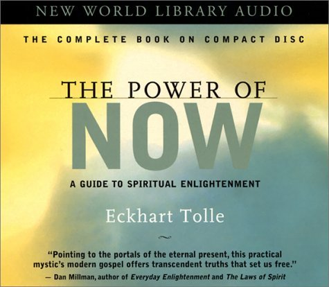 By Eckhart Tolle - The Power of Now: A Guide to Spiritual Enlightenment: Unabridged (Unabridged)