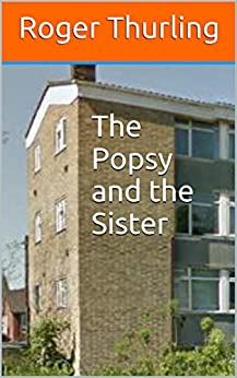 The Popsy and the Sister (VARIAE LECTIONES Book 3) (English Edition) di [Thurling, Roger]