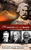 The Jester and the Sages: Mark Twain in Conversation with Nietzsche, Freud, and Marx (Mark Twain and His Circle Series.) by Forrest Robinson (2011-12-30)