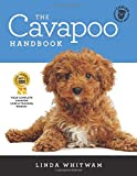 The Cavapoo Handbook: The Essential Guide for New & Prospective Cavapoo Owners (Canine Handbooks)