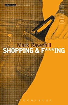 Shopping and F***ing par [Ravenhill, Mark]